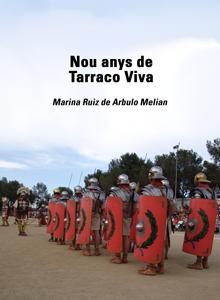 Nou anys de Tarraco Viva