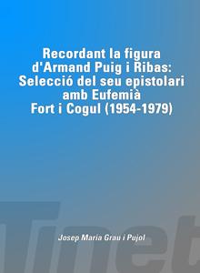 Recordant la figura d'Armand Puig: Selecció del seu epistolari amb Eufemià Fort