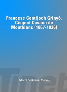 Francesc Contijoch Grinyó, Cisquet Casaca de Montblanc (1867-1936)