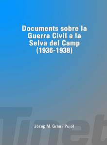 Documents sobre la Guerra Civil a la Selva del Camp (1936-1938)