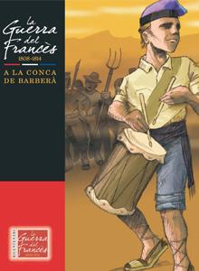 La Guerra del Francès a la Conca de Barberà (1808-1814)
