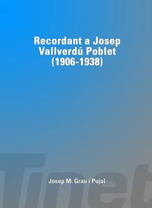 Recordant a Josep Vallverdú Poblet (1906-1938)