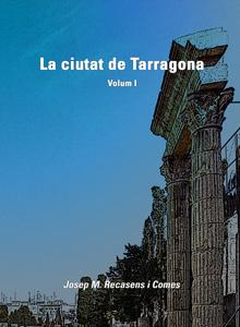 La ciutat de Tarragona, v.I