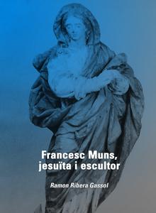 Francesc Muns, jesuïta i escultor