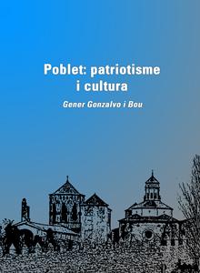 Poblet: patriotisme i cultura