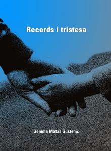Records i tristesa