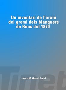 Un inventari de l'arxiu del gremi de blanquers de Reus del 1870