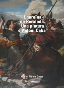 L'heroïna de Peralada. Una pintura d'Antoni Caba