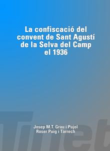 La confiscació del convent de Sant Agustí de la Selva del Camp el 1936