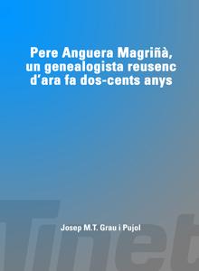 Pere Anguera Magrinyà, un genealogista reusenc d'ara fa dos-cents anys