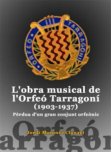 L'obra musical de l'Orfeó Tarragoní (1903-1937)