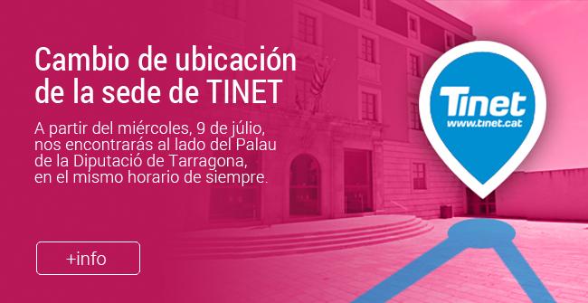 Canvi d'ubicació de la seu de TINET: al passeig de Sant Antoni, 100, de Tarragona